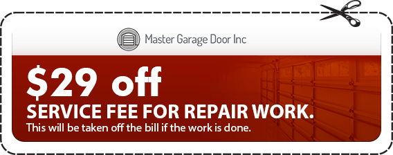 Master Garage Door Inc $29 off SERVICE FEE FOR REPAIR WORK. This will be taken off the bill if the work is done.